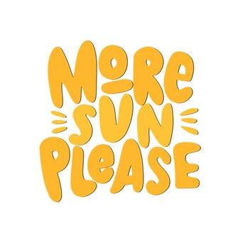 Więcej słońca proszę ręcznie narysowany napis lato napis cytat