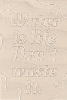 Woda to życie, nie marnuj jej cytatu w stylu czcionki z oczyszczoną wodą