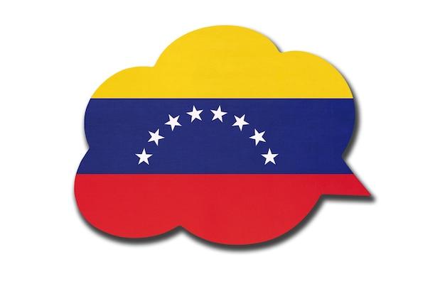 Bocadillo de diálogo 3d con bandera nacional venezolana aislado sobre fondo blanco. símbolo del país de venezuela. signo de comunicación mundial.