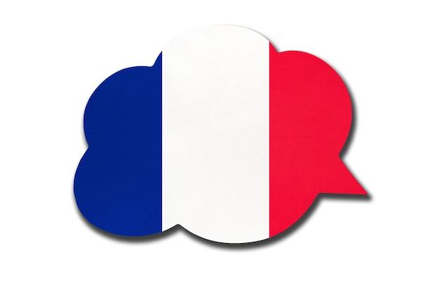 Bocadillo de diálogo con la bandera nacional de francia aislado sobre fondo blanco. habla y aprende francés. símbolo del país. signo de comunicación mundial.