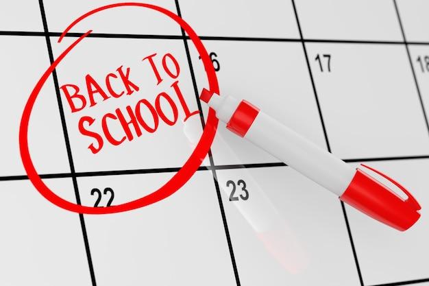 Concepto de regreso a la escuela. calendario con marcador rojo y recordatorio de regreso a la escuela. representación 3d