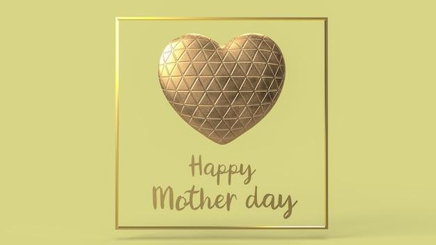 El corazón de oro y el texto para el concepto de feliz día de la madre representación 3d