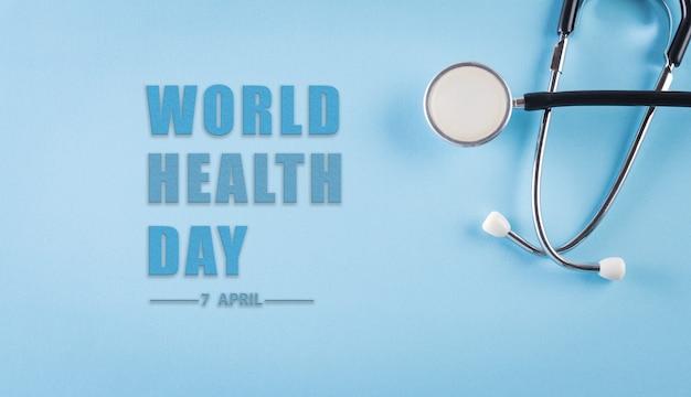 Día mundial de la salud con estetoscopio.