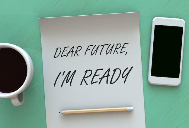 Estimado future im ready, mensaje en papel, teléfono inteligente y café en la mesa