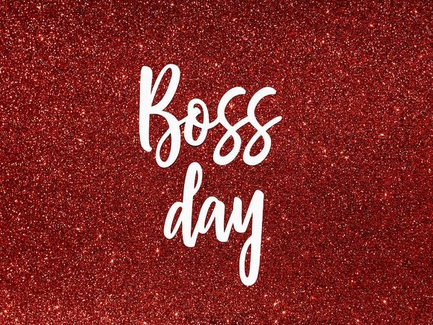 Firmar con el día del jefe con brillo rojo.