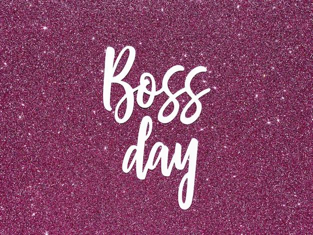 Firmar con el día del jefe con purpurina.