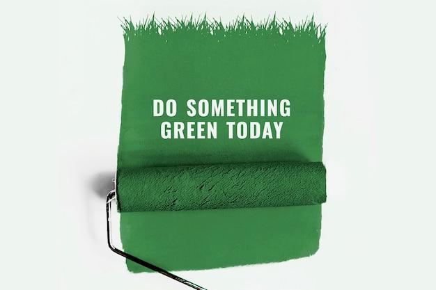 Haz algo verde hoy banner con fondo de rodillo de pintura
