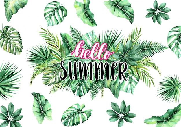Hola verano. inscripción caligráfica sobre un fondo tropical. hojas tropicales acuarelas