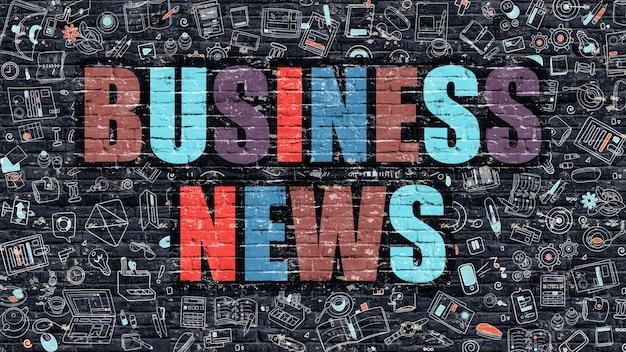 Noticias de negocios. inscripción multicolor en la pared de ladrillo oscuro con iconos de doodle. concepto de noticias de negocios en estilo moderno. iconos de diseño de doodle. noticias de negocios sobre fondo oscuro de brickwall.