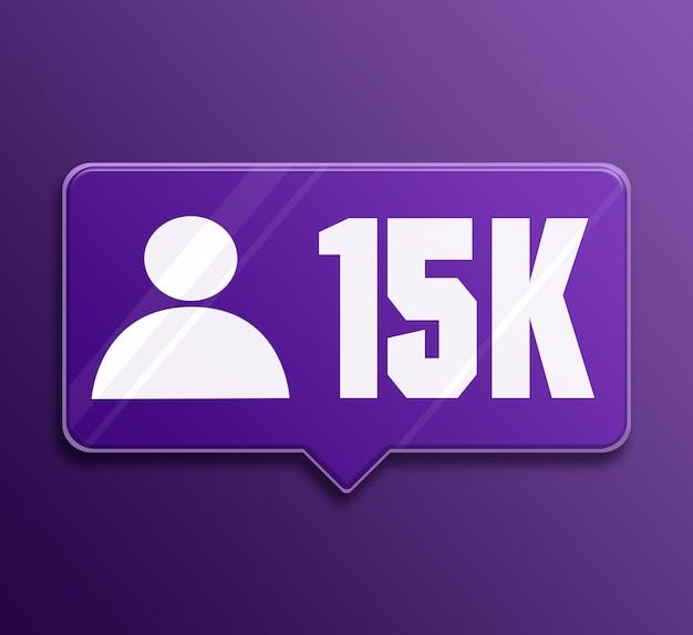 Notificación de redes sociales 15k seguidores bocadillo de diálogo de vidrio 3d
