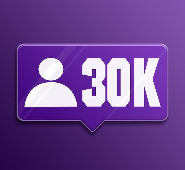 Notificación de redes sociales 30k seguidores bocadillo de diálogo de vidrio 3d