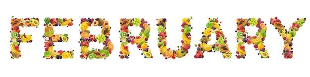 Palabra de febrero hecha de diferentes frutas y bayas