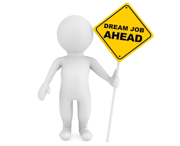 Persona 3d con la señal de tráfico de dream job ahead sobre un fondo blanco.