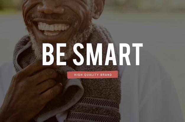 Sea inteligente liderazgo inteligente ambicioso