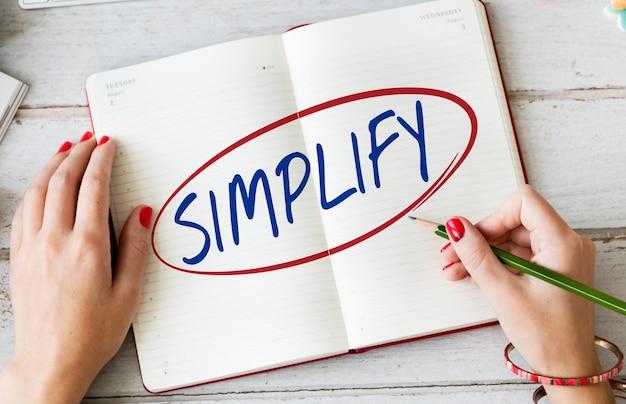 Simplificar la sencillez fácil facilitar aclarar el concepto