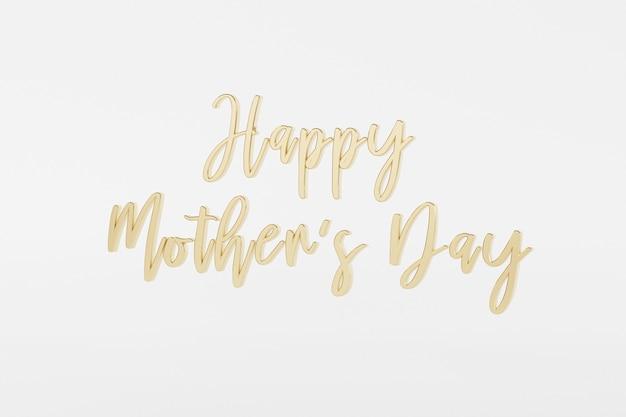 Tarjeta de felicitación del día de la madre, texto de letras doradas o caligrafía sobre superficie blanca, ilustración de render 3d