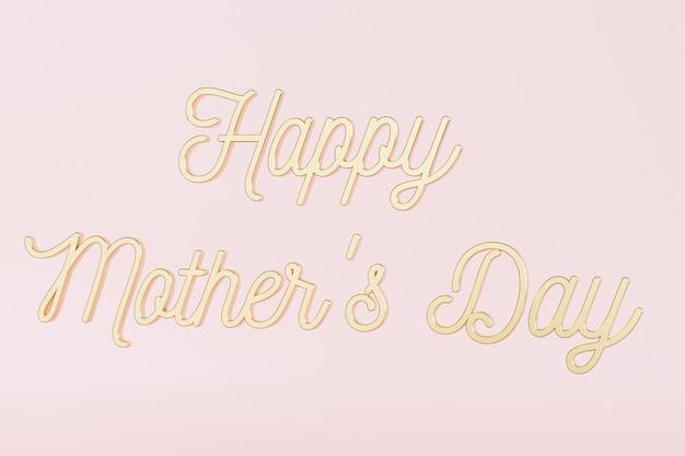 Tarjeta de felicitación del día de la madre, texto de letras doradas o caligrafía en superficie rosa, ilustración de render 3d