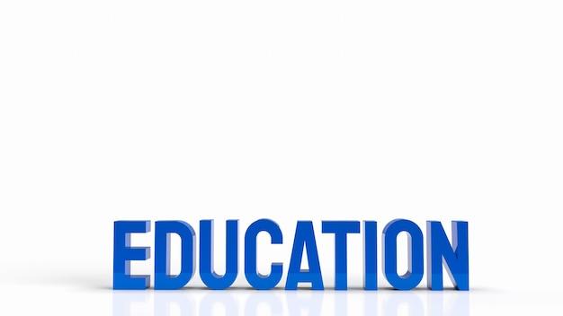El texto azul sobre fondo blanco para la representación 3d del concepto de educación