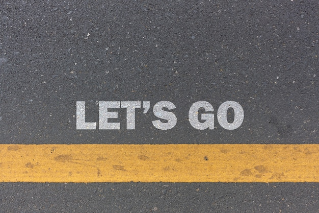 Concetto di affari. andiamo messaggio o parole stampate sulla strada