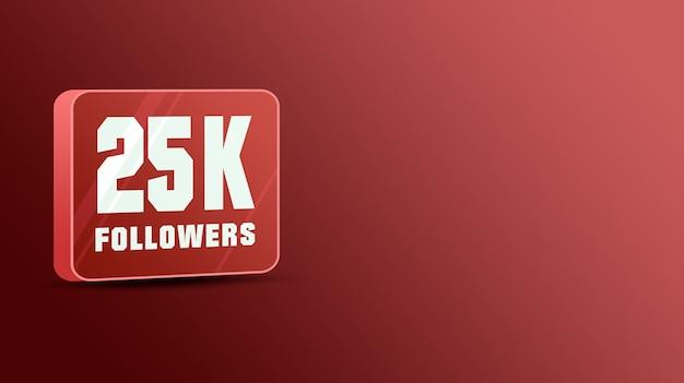 25 mil seguidores nas redes sociais, vidro 3d