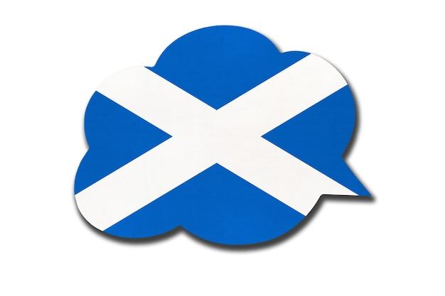 Balão de fala 3d com a bandeira nacional da escócia, isolada no fundo branco. símbolo do país escocês. sinal de comunicação mundial.