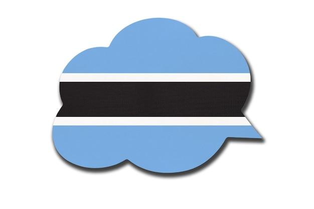 Balão de fala 3d com a bandeira nacional de batswana, isolada no fundo branco. fale e aprenda a língua setswana. símbolo do país do botswana. sinal de comunicação mundial.