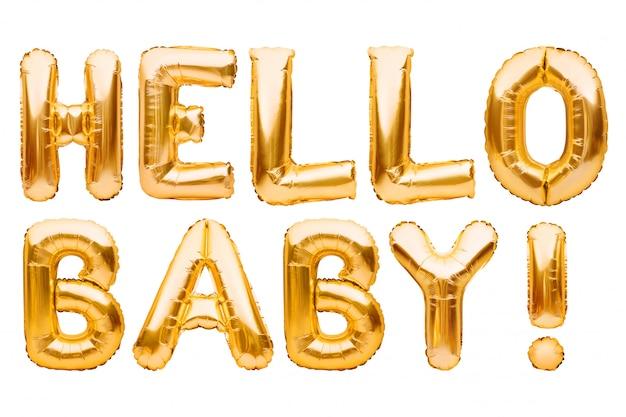 Bebê das palavras olá! feito dos balões infláveis dourados isolados no branco. balões de folha de hélio formando texto.