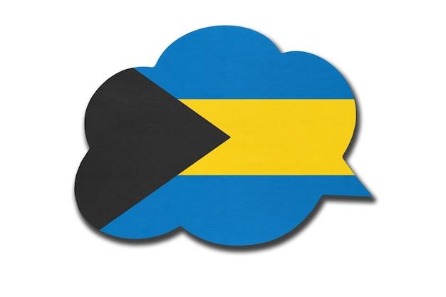 Bolha 3d do discurso com a bandeira nacional das bahamas, isolada no fundo branco. símbolo do país das bahamas. sinal de comunicação mundial.