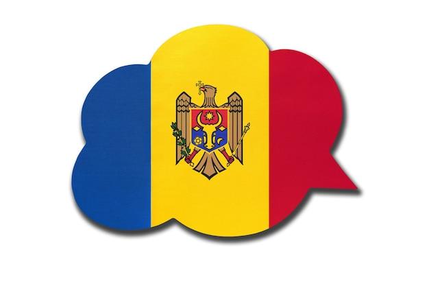 Bolha do discurso 3d com a bandeira nacional da moldávia, isolada no fundo branco. fale e aprenda a língua moldava. símbolo do país. sinal de comunicação mundial.