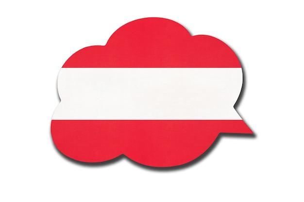 Bolha do discurso com a bandeira nacional da áustria isolada no fundo branco. símbolo do país austríaco.