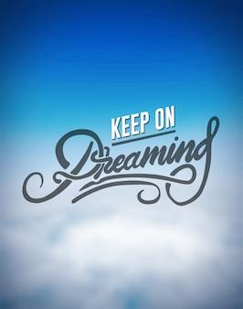Continue sonhando vetor de motivação