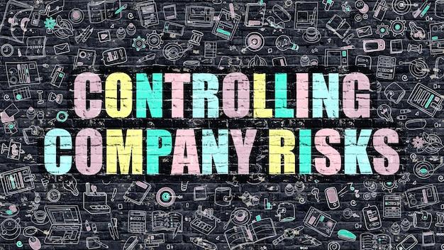Controlando riscos da empresa. inscrição multicolor na parede de tijolo escuro com ícones do doodle.