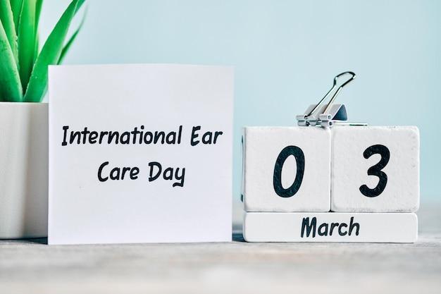 Dia internacional de cuidados com a orelha de março do calendário do mês da primavera.