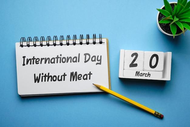 Dia internacional sem carne de março do calendário do mês da primavera.