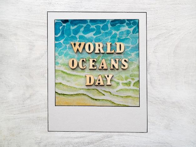 Dia mundial dos oceanos. lindo cartão. close-up, vista de cima. conceito de feriado nacional. parabéns para entes queridos, parentes, amigos e colegas