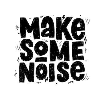 Faça algum barulho nas letras da tipografia