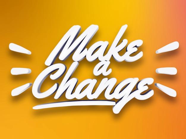 Faça um texto 3d branco motivacional de mudança em branco