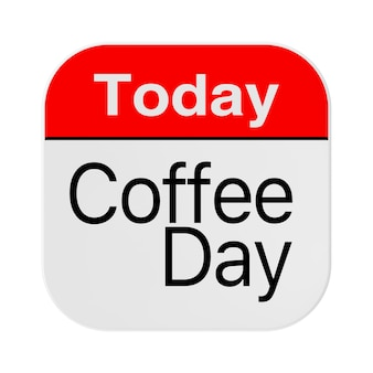 Hoje é o ícone do dia do café em um fundo branco. renderização 3d