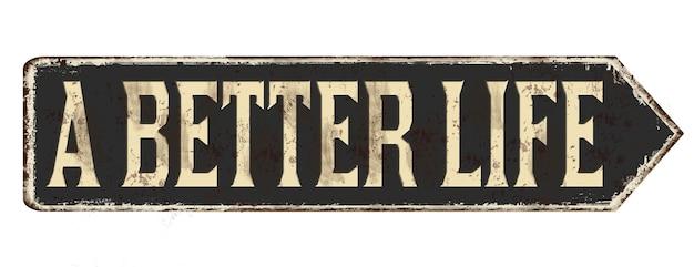 Ilustração de uma placa com uma mensagem de vida melhor isolada em um fundo branco