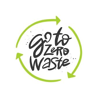 Ir para zero desperdício citação motivacional escrita à mão escova lettering inscrição conceito de desperdício zero