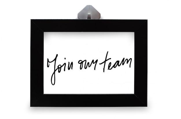 Junte-se a nossa equipe. texto manuscrito. caligrafia moderna. inspiradora citação.