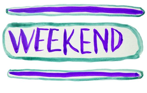 Letras de mão com aquarelas de fim de semana. estilização de um letreiro de néon, a palavra fim de semana Foto Premium