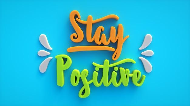 Mantenha-se positivo com texto colorido em 3d sobre uma superfície azul