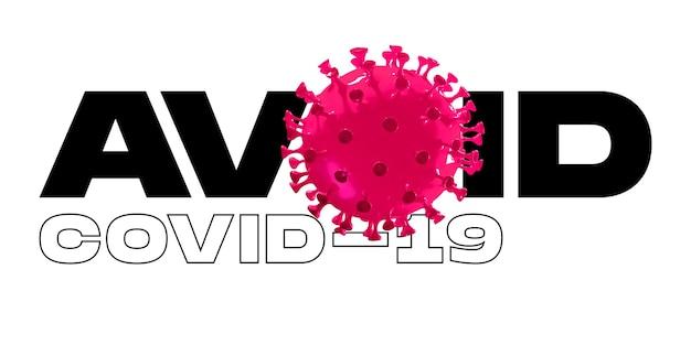 Modelo de covid-19 na palavra evitar em fundo branco, conceito de propagação de uma pandemia, vírus 2020, medicina, saúde. epidemia mundial, quarentena e isolamento, proteção. copyspace.