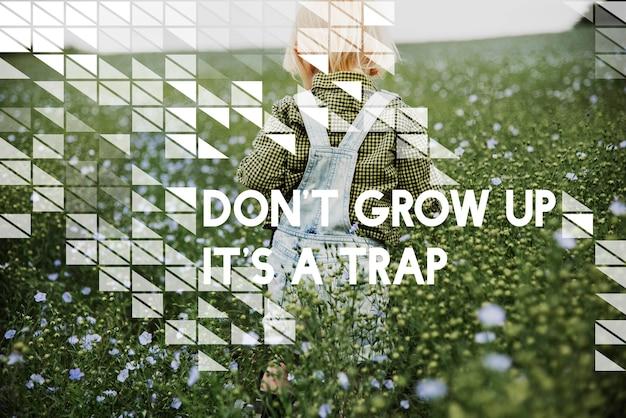 Não cresça é uma criança de campo de flor de armadilha