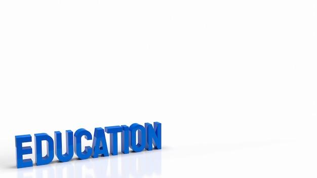 O texto azul no fundo branco para o conceito de educação renderização em 3d