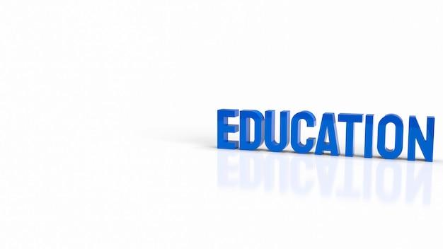 O texto azul sobre fundo branco para o conceito de educação renderização em 3d
