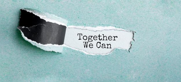 O texto juntos podemos aparecer atrás de um papel rasgado