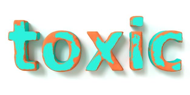 Palavra tóxica em ilustração 3d de fundo branco