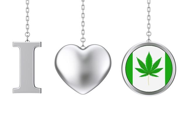 Pendurado por uma corrente eu amo a placa de maconha como coração de prata e distintivo com maconha medicinal ou folha de cânhamo de cannabis em um fundo branco. renderização 3d